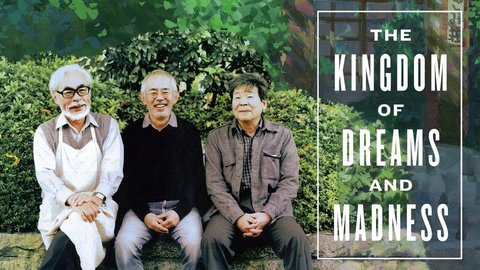 The Kingdom of Dreams and Madness - A Year with the Brilliant Minds at Studio Ghibli