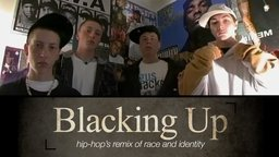 Blacking Up - Hip-Hop's Remix of Race And Identity