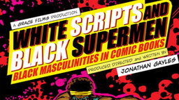 White Scripts And Black Supermen - Black Masculinities in Comic Books