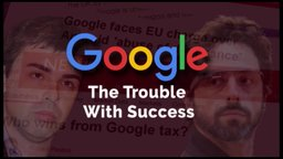 Google: The Trouble with Success