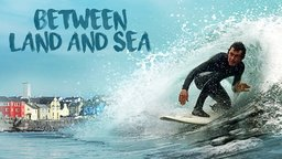Between Land And Sea - An Irish Surfing Community