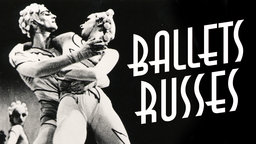Ballets Russes - The Revolutionary Dance Troupe